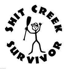 "Chase Grace Studio Shit Creek Survivor River Camping Paddel Vinyl Aufkleber Sticker Black Cars Trucks SUV Laptops Kanu Kajak Wand Art 5""x 12,7cm  cgs220"