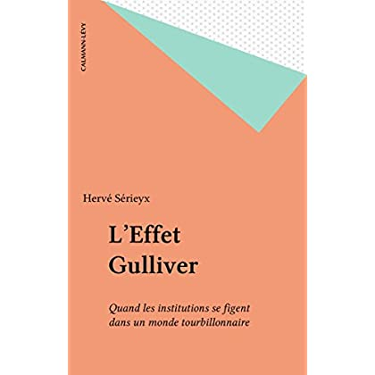 L'Effet Gulliver: Quand les institutions se figent dans un monde tourbillonnaire