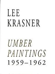 Lee Krasner: Umber Paintings, 1959-1962 by Lee Krasner (1993-01-02)