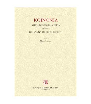 Koinonia. Studi di storia antica offerti a Giovanna De Sensi Sestito