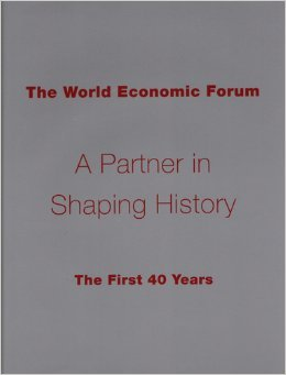 THE WORLD ECONOMIC FORUM: A Partner in Shaping History - the First 40 Years)