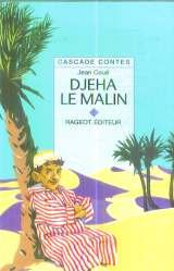 Djeha le malin : Et autres contes kabyles