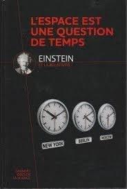 L'espace est une question de temps : Einstein et la relativité