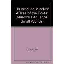 Un arbol de la selva/ A Tree of the Forest (Mundos Pequenos/ Small Worlds)