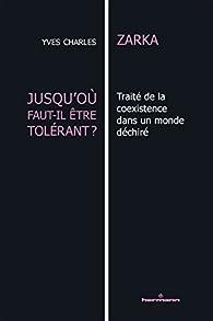 Jusqu'où faut-il être tolérant ? par Yves Charles Zarka