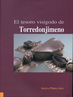 El Tesoro visigodo de Torredonjimeno por Alicia Perea Caveda