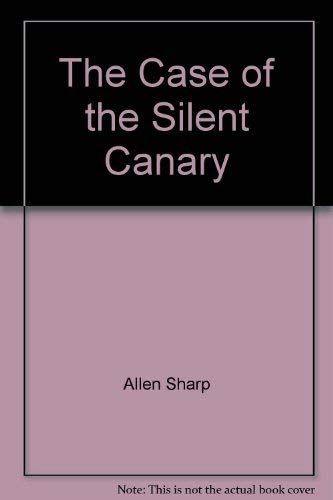 The Case of the Silent Canary (In the Footsteps of Sherlock Holmes)