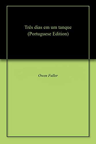 Três dias em um tanque (Portuguese Edition) por Owen Fuller
