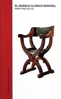 Descargar Libro Libro El mueble clásico español (Cuadernos Arte Cátedra) de María Paz Aguiló