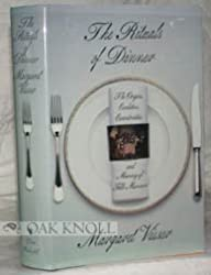 Rituals of Dinner: The Origins, Evolution, Eccentricities, and Meaning of Table Manners by Margaret Visser (1991-07-02)