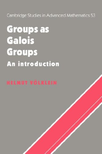 Groups as Galois Groups: An Introduction (Cambridge Studies in Advanced Mathematics)
