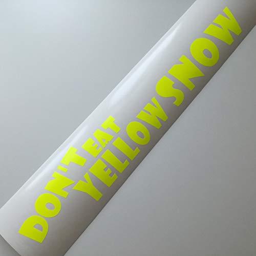 folien-zentrum Dont Eat Yellow Snow Frontscheibenaufkleber XXL 55 cm x 10 cm Neon Gelb Shocker Hand Auto Aufkleber JDM Tuning OEM Dub Decal Stickerbomb Bombing Sticker Illest Dapper Fun Oldschool - Xxl Snow