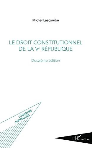 Téléchargement Droit constitutionnel de la Ve République: (Douzième édition) pdf