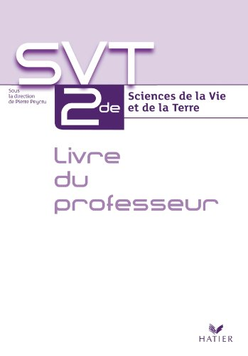 Sciences de la Vie et de la Terre 2de d 2010 - Livre du professeur