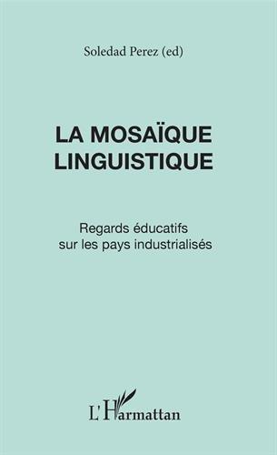 La mosaïque linguistique. Regard éducatifs sur les pays industrialisés