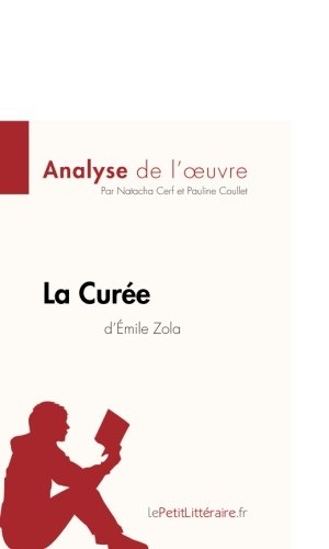La Cure d'mile Zola (Analyse de l'oeuvre): Comprendre la littrature avec lePetitLittraire.fr