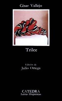 Trilce (Letras Hispanicas) por Cesar Vallejo
