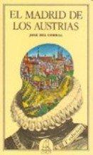 El Madrid de los austrias por José del Corral