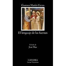 El lenguaje de las fuentes (Letras Hispánicas)
