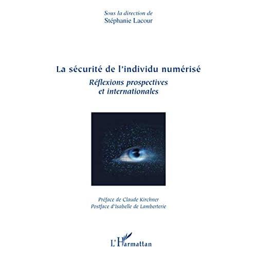 La sécurité de l'individu numérisé : Réflexions prospectives et internationales