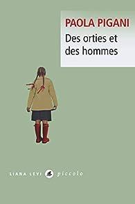 Des orties et des hommes par Paola Pigani
