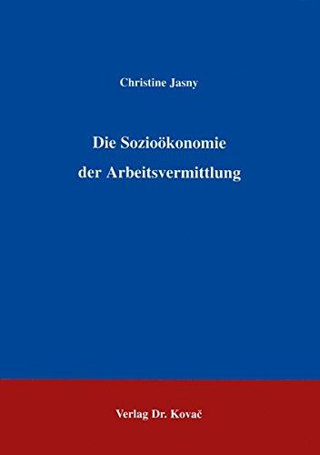 die-soziookonomie-der-arbeitsvermittlung-socialia-studienreihe-soziologische-forschungsergebnisse