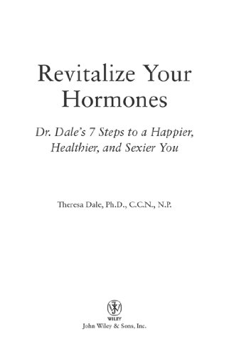 Revitalize Your Hormones: Dr. Dale's 7 Steps to a Happier, Healthier, and Sexier You (English Edition)
