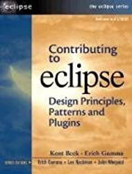 [Contributing to Eclipse: Principles, Patterns and Plugins] (By: Kent Beck) [published: October, 2003]
