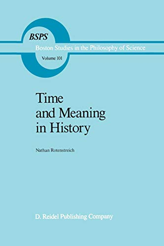 Time and Meaning in History (Boston Studies in the Philosophy and History of Science (101), Band 101)
