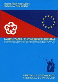 La URSS contra las Comunidades Europeas : la percepción soviética del mercado común (1957-1962) (4)