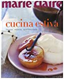 Scarica Libro Marie Claire Cucina estiva Fresca veloce spettacolare Ediz illustrata (PDF,EPUB,MOBI) Online Italiano Gratis