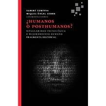 ¿Humanos O Posthumanos? (Fragmentos) de Albert Cortina Ramons (Redactor) (Versión íntegra, 1 abr 2015) Tapa blanda