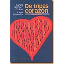 De tripas corazon: Una novela berracamente espititual (Spanish Edition) by Daniel Samper Pizano (1999-01-01)