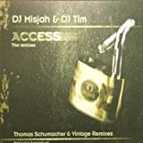 DJ Misjah & DJ Tim: Access (The Remixes) (Part 1)