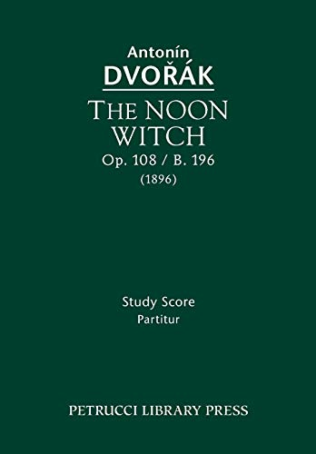 The Noon Witch, Op.108 / B.196: Study score
