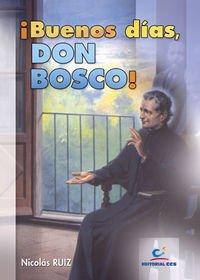 Descargar Libro ¡Buenos Días, Don Bosco! de Nicolás Ruiz Cabeza