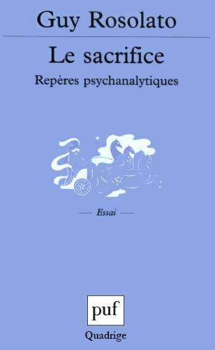 Le Sacrifice : Repères psychanalytiques par Guy Rosolato, Quadrige