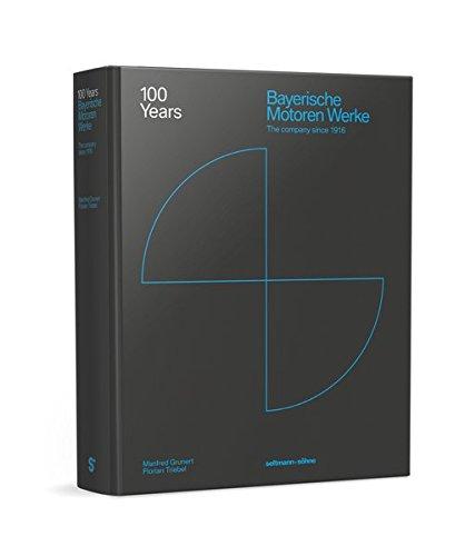 100 Years Bayerische Motoren Werke: The company since 1916