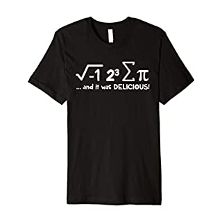 I Ate Some Pie And It Was Delicious Math Funny T Shirt