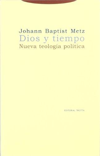 Dios y Tiempo (Estructuras Y Procesos / Structure and Process) por Johann Baptist Metz