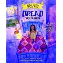 What to Do When You Dread Your Bed: A Kid's Guide to Overcoming Problems with Sleep (What-to-do Guides for Kids)