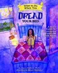 What to Do When You Dread Your Bed: A Kid's Guide to Overcoming Problems with Sleep (What to Do Guides for Kids)