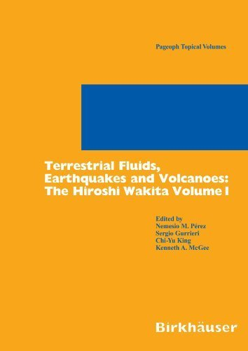 Terrestrial Fluids, Earthquakes and Volcanoes: The Hiroshi Wakita Volume I (Pageoph Topical Volumes) (2010-02-06)