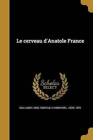 Le Cerveau D'Anatole France