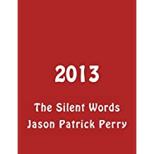 2013: The Silent Words
