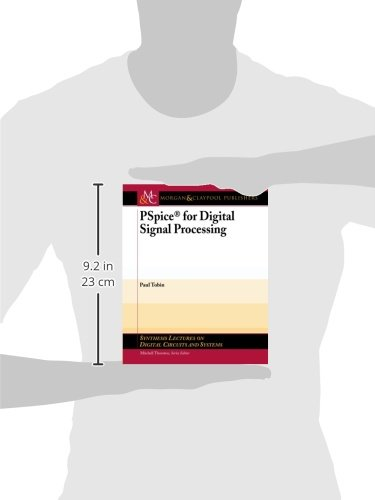 PSpice for Digital Signal Processing (Synthesis Lectures on Digital Circuits and Systems)