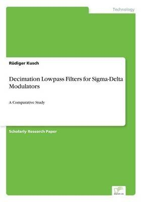 [(Decimation Lowpass Filters for SIGMA-Delta Modulators)] [By (author) Rüdiger Kusch] published on (December,