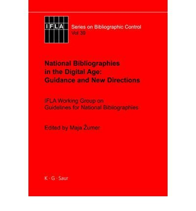 by-zumer-maja-author-national-bibliographies-in-the-digital-age-guidance-and-new-directions-ifla-wor