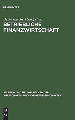 Betriebliche Finanzwirtschaft: Aufgaben und Lösungen (Studien- und Übungsbücher der Wirtschafts- und Sozialwissenschaften)
