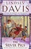 [(The Silver Pigs: (Falco 1))] [ By (author) Lindsey Davis ] [April, 2008]